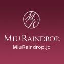 ミウレインドロップ|MiuRaindrop